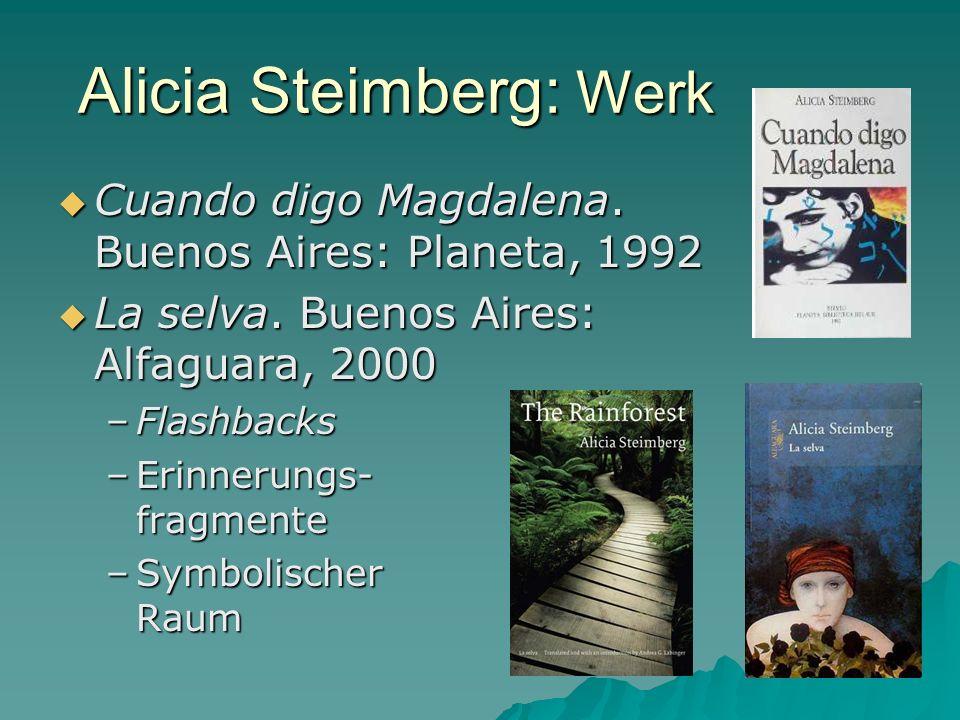 Alicia Steimberg: Werk Cuando digo Magdalena. Buenos Aires: Planeta, 1992 Cuando digo Magdalena. Buenos Aires: Planeta, 1992 La selva. Buenos Aires: A
