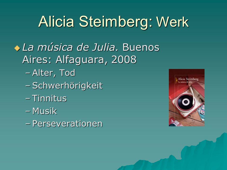 Alicia Steimberg: Werk La música de Julia. Buenos Aires: Alfaguara, 2008 La música de Julia.