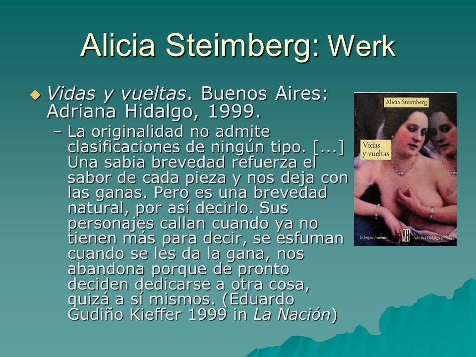 Alicia Steimberg: Werk Vidas y vueltas. Buenos Aires: Adriana Hidalgo, 1999. Vidas y vueltas. Buenos Aires: Adriana Hidalgo, 1999. –La originalidad no