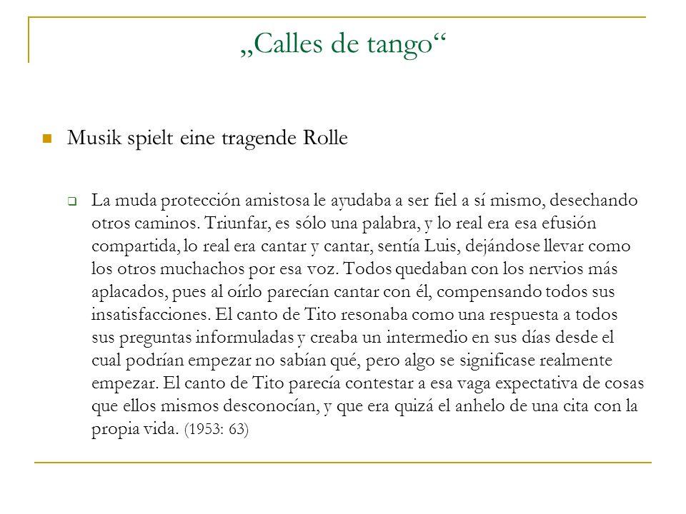 Calles de tango Musik spielt eine tragende Rolle La muda protección amistosa le ayudaba a ser fiel a sí mismo, desechando otros caminos.