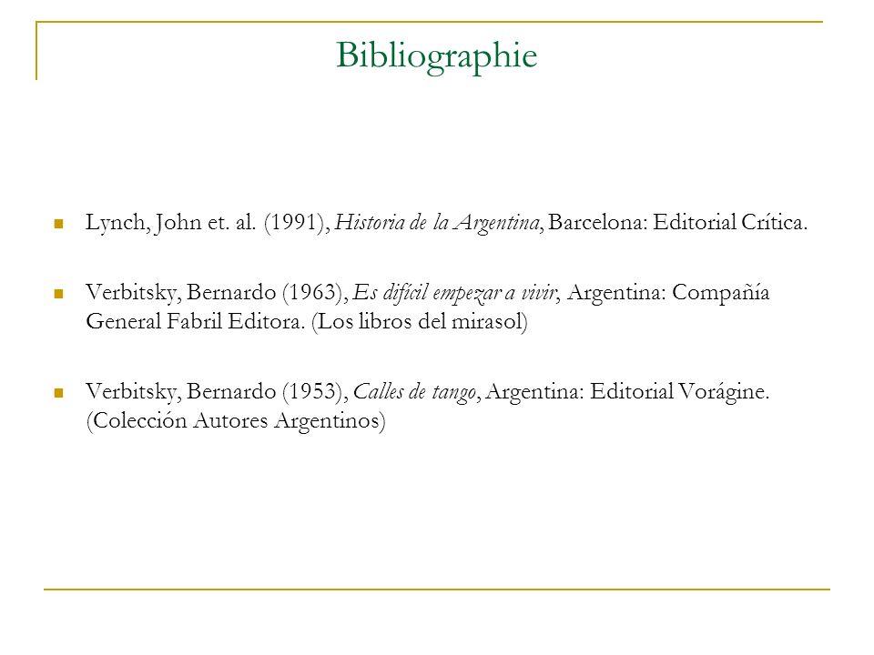 Bibliographie Lynch, John et. al. (1991), Historia de la Argentina, Barcelona: Editorial Crítica.