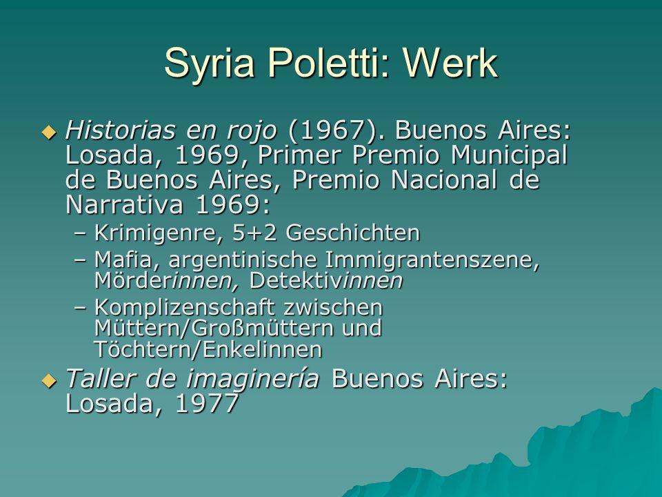 Syria Poletti: Werk Historias en rojo (1967). Buenos Aires: Losada, 1969, Primer Premio Municipal de Buenos Aires, Premio Nacional de Narrativa 1969: