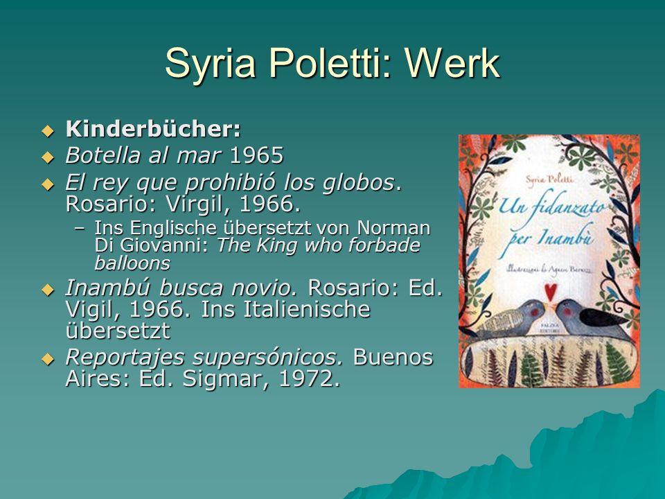 Syria Poletti: Werk Kinderbücher: Kinderbücher: Botella al mar 1965 Botella al mar 1965 El rey que prohibió los globos. Rosario: Virgil, 1966. El rey