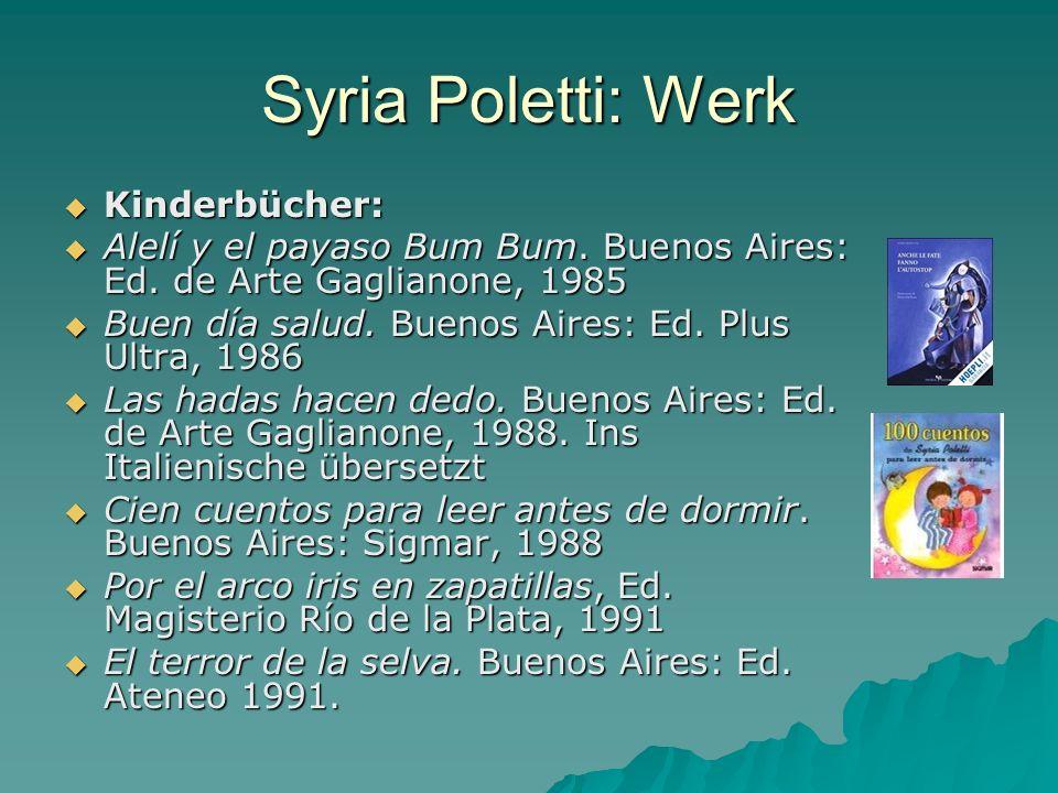 Syria Poletti: Werk Kinderbücher: Kinderbücher: Alelí y el payaso Bum Bum. Buenos Aires: Ed. de Arte Gaglianone, 1985 Alelí y el payaso Bum Bum. Bueno