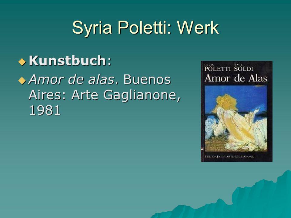 Syria Poletti: Werk Kunstbuch: Kunstbuch: Amor de alas. Buenos Aires: Arte Gaglianone, 1981 Amor de alas. Buenos Aires: Arte Gaglianone, 1981