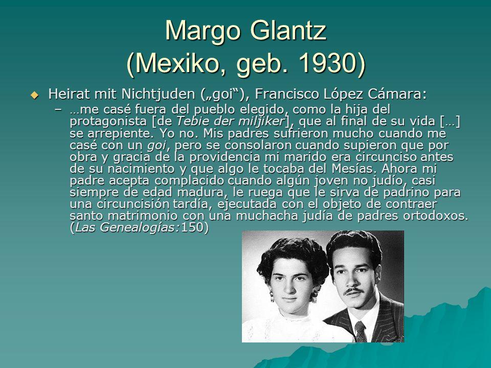 Margo Glantz (Mexiko, geb. 1930) Heirat mit Nichtjuden (goi), Francisco López Cámara: Heirat mit Nichtjuden (goi), Francisco López Cámara: –…me casé f