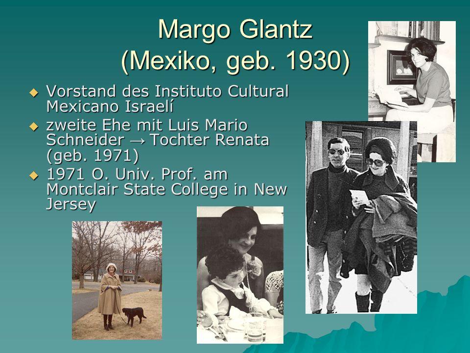 Margo Glantz (Mexiko, geb. 1930) Vorstand des Instituto Cultural Mexicano Israelí Vorstand des Instituto Cultural Mexicano Israelí zweite Ehe mit Luis
