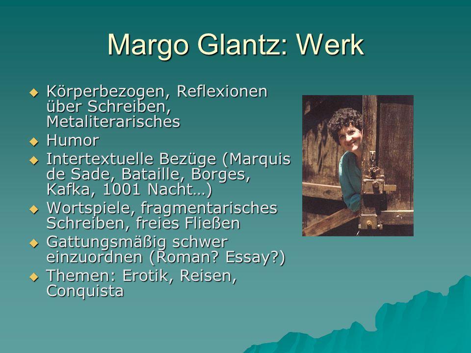 Margo Glantz: Werk Körperbezogen, Reflexionen über Schreiben, Metaliterarisches Körperbezogen, Reflexionen über Schreiben, Metaliterarisches Humor Hum