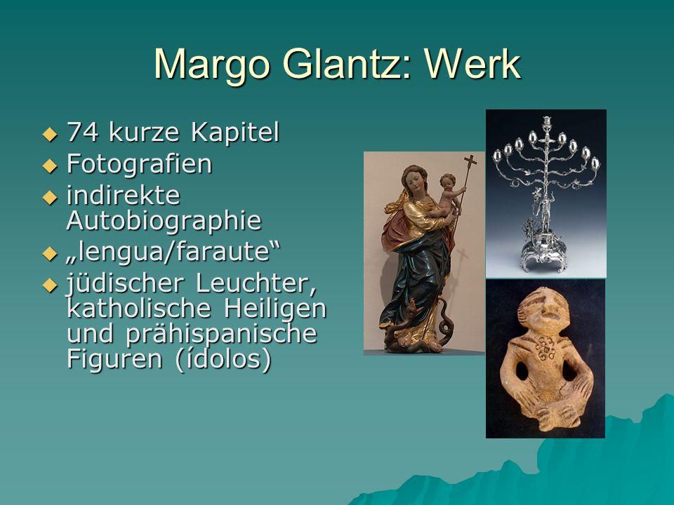 Margo Glantz: Werk 74 kurze Kapitel 74 kurze Kapitel Fotografien Fotografien indirekte Autobiographie indirekte Autobiographie lengua/faraute lengua/f