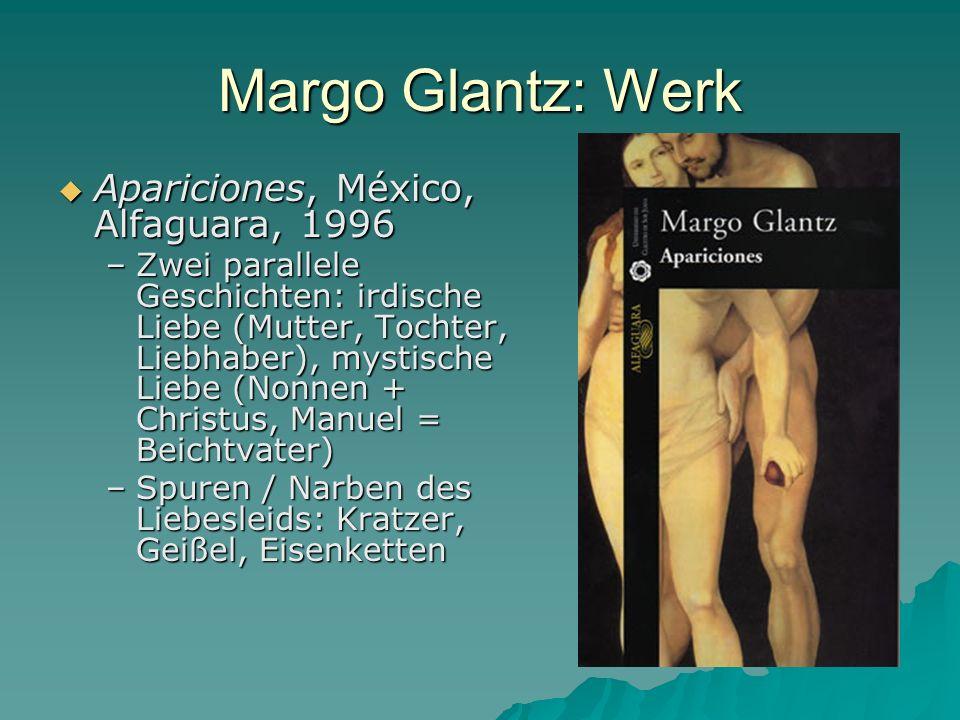 Margo Glantz: Werk Apariciones, México, Alfaguara, 1996 Apariciones, México, Alfaguara, 1996 –Zwei parallele Geschichten: irdische Liebe (Mutter, Toch