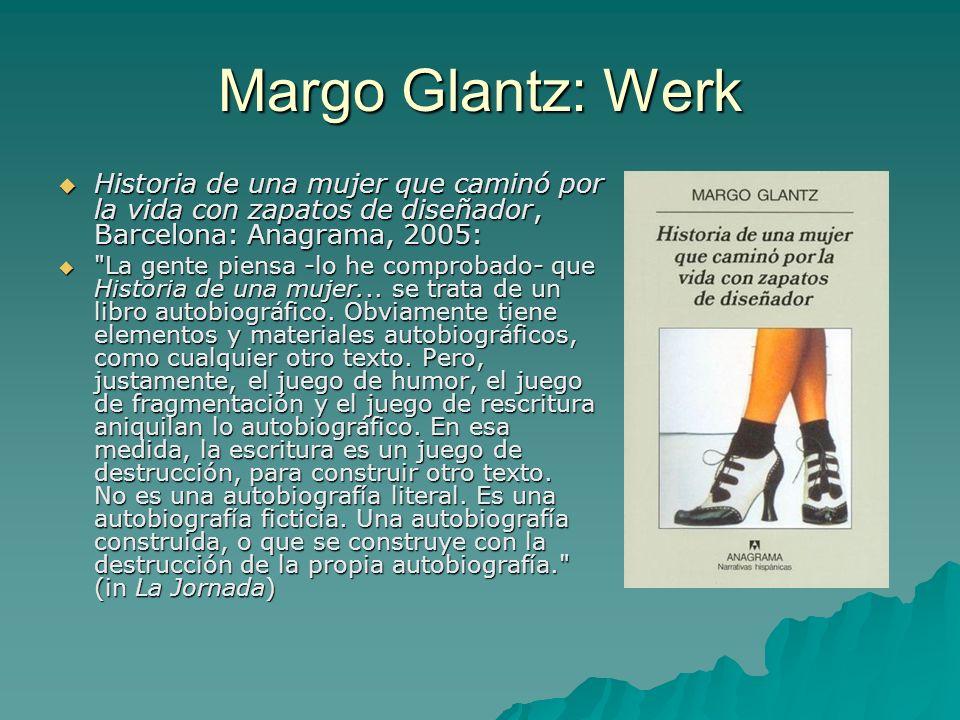 Margo Glantz: Werk Historia de una mujer que caminó por la vida con zapatos de diseñador, Barcelona: Anagrama, 2005: Historia de una mujer que caminó
