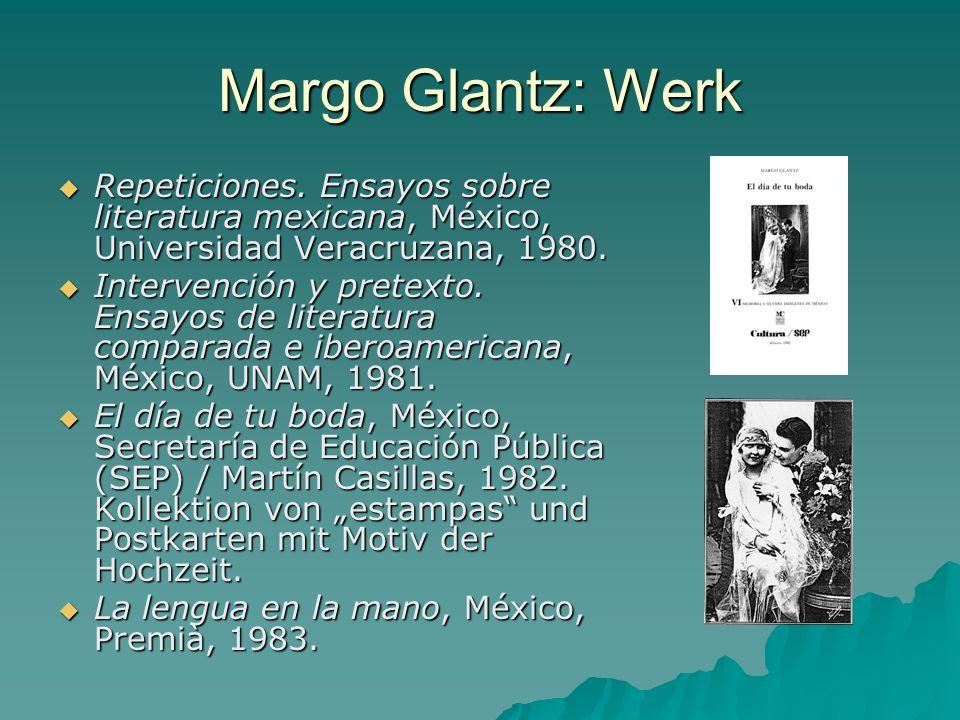 Margo Glantz: Werk Repeticiones. Ensayos sobre literatura mexicana, México, Universidad Veracruzana, 1980. Repeticiones. Ensayos sobre literatura mexi