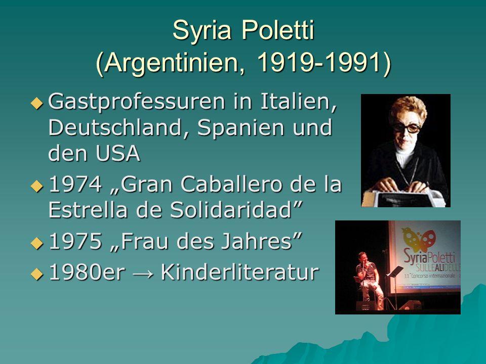 Syria Poletti (Argentinien, 1919-1991) Gastprofessuren in Italien, Deutschland, Spanien und den USA Gastprofessuren in Italien, Deutschland, Spanien u