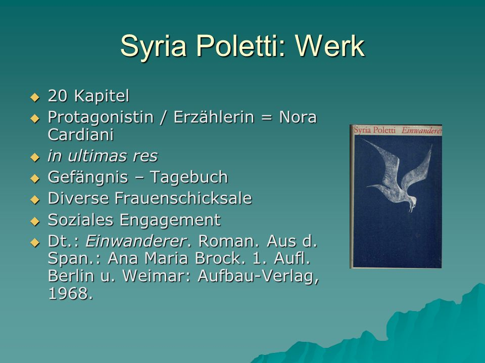 Syria Poletti: Werk 20 Kapitel 20 Kapitel Protagonistin / Erzählerin = Nora Cardiani Protagonistin / Erzählerin = Nora Cardiani in ultimas res in ulti