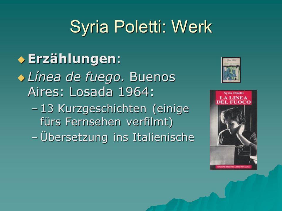 Syria Poletti: Werk Erzählungen: Erzählungen: Línea de fuego. Buenos Aires: Losada 1964: Línea de fuego. Buenos Aires: Losada 1964: –13 Kurzgeschichte