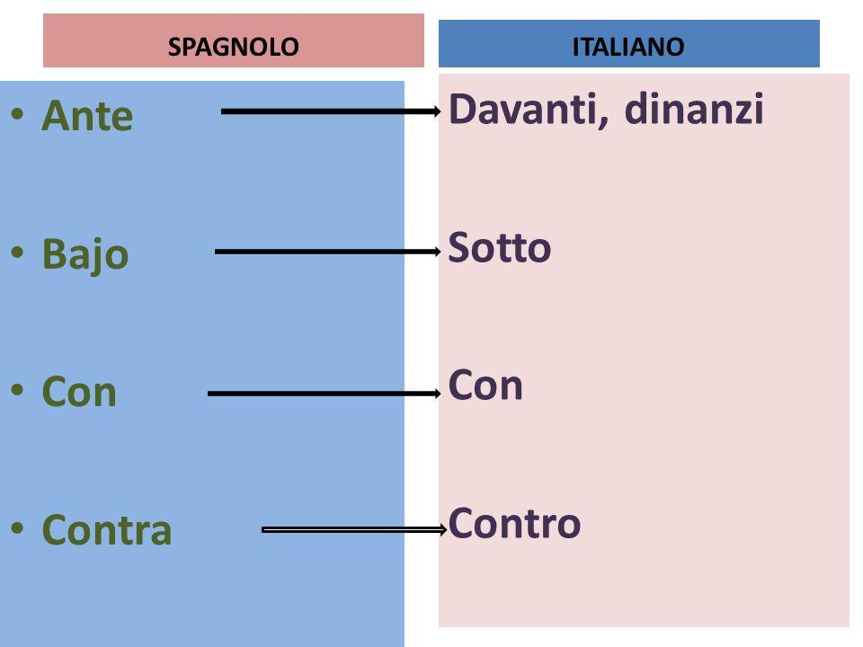 SPAGNOLO Ante Bajo Con Contra Davanti, dinanzi Sotto Con Contro ITALIANO