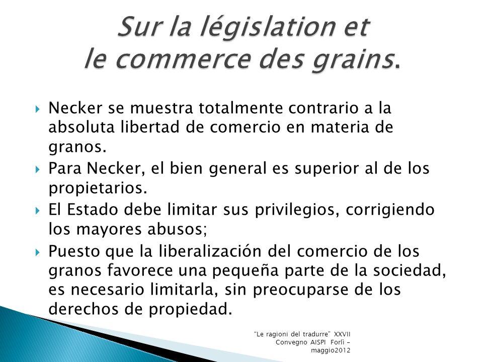 Necker se muestra totalmente contrario a la absoluta libertad de comercio en materia de granos.
