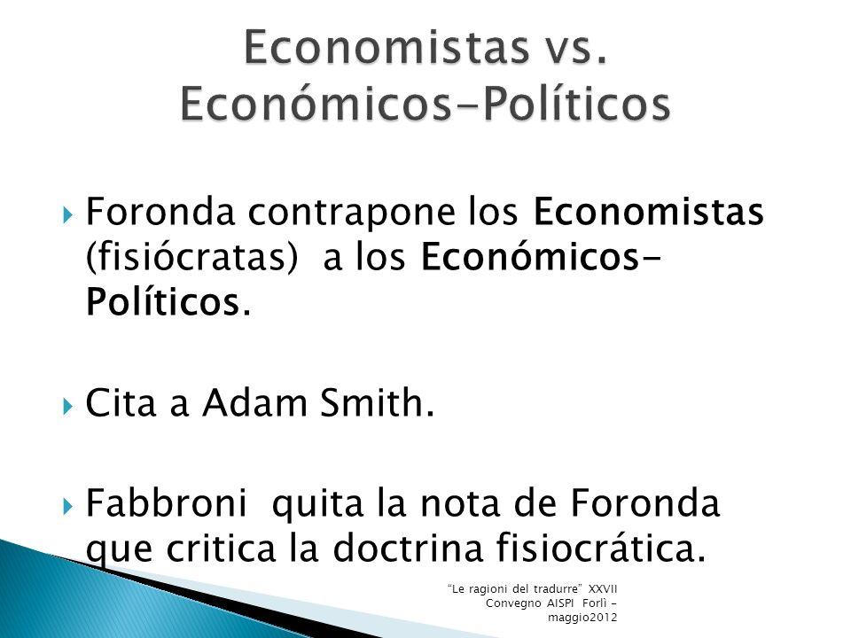 Foronda contrapone los Economistas (fisiócratas) a los Económicos- Políticos.