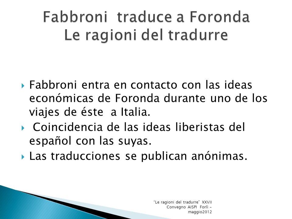 Fabbroni entra en contacto con las ideas económicas de Foronda durante uno de los viajes de éste a Italia.