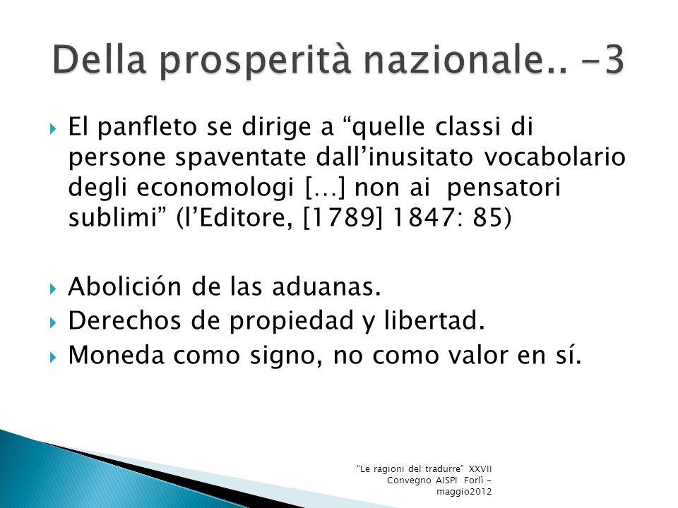 Giuseppe Tofani e comp., Firenze,1791 https://opac.ub.uni-greifswald.de/CHARSET=ISO-8859- 1/DB=1/LNG=DU/CMD?ACT=SRCHA&IKT=1016&SRT=YOP&T RM=Dei+premi+di+incoraggimento https://opac.ub.uni-greifswald.de/CHARSET=ISO-8859- 1/DB=1/LNG=DU/CMD?ACT=SRCHA&IKT=1016&SRT=YOP&T RM=Dei+premi+di+incoraggimento Prólogo del editor que cita Della prosperità nazionale….