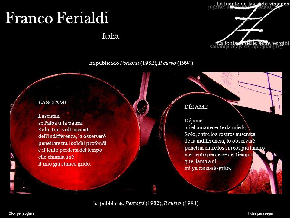 Fernando Granados Messico ha publicado El ritual del buitre (1986), El árbol sagrado (1987), Poemas de Brindisi (1992), Jardín de Piedra (1996), Desierto (1998), Devoción del colibrí (1998), Inventa la memoria (2004) ha pubblicato El ritual del buitre (1986), El árbol sagrado (1987), Poemas de Brindisi (1992), Jardín de Piedra (1996), Desierto (1998), Devoción del colibrí (1998), Inventa la memoria (2004) SIGNOS Desvastar la carne Para grabar sobre el hueso Quitar la corteza añosa Del árbol Para marcar el tronco desnudo Eliminar toda impureza De la piedra Para labrar los signos De la tierra Buscar bajo la piel El secreto nombre de las cosas SEGNI Devastar la carne per incidere sull osso togliere la corteccia annosa dall albero per segnare il tronco nudo eliminare ogni impurità dalla pietra per dissodare i segni della terra Cercare sottopelle il segreto nome delle cose Click per sfogliarePulsa para seguir