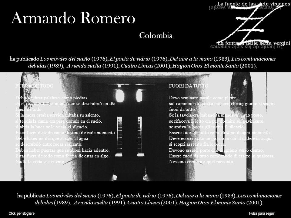 Armando Romero Colombia ha publicado Los móviles del sueño (1976), El poeta de vidrio (1976), Del aire a la mano (1983), Las combinaciones debidas (19