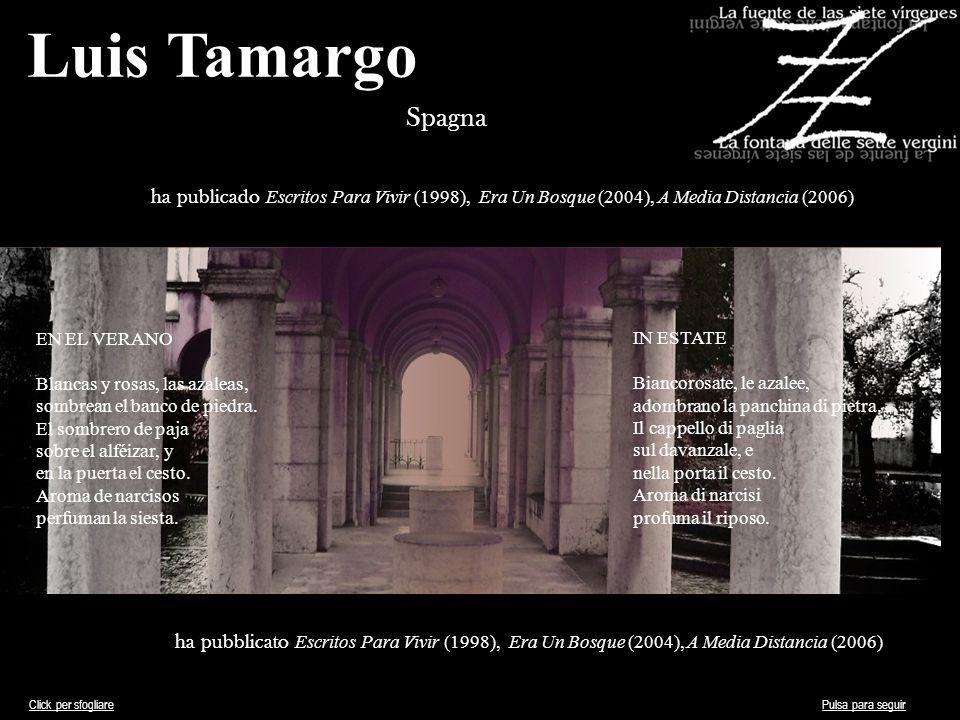 Luis Tamargo Spagna ha publicado Escritos Para Vivir (1998), Era Un Bosque (2004), A Media Distancia (2006) ha pubblicato Escritos Para Vivir (1998),