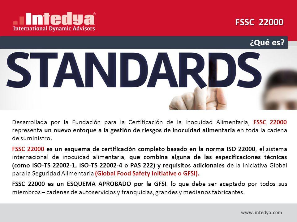 FSSC 22000 contiene características única que proporcionan importantes beneficios para la adecuada gestión de la inocuidad alimentaria:  Es la MIGRACIÓN NATURAL en organizaciones que sea han certificado en ISO 22000.