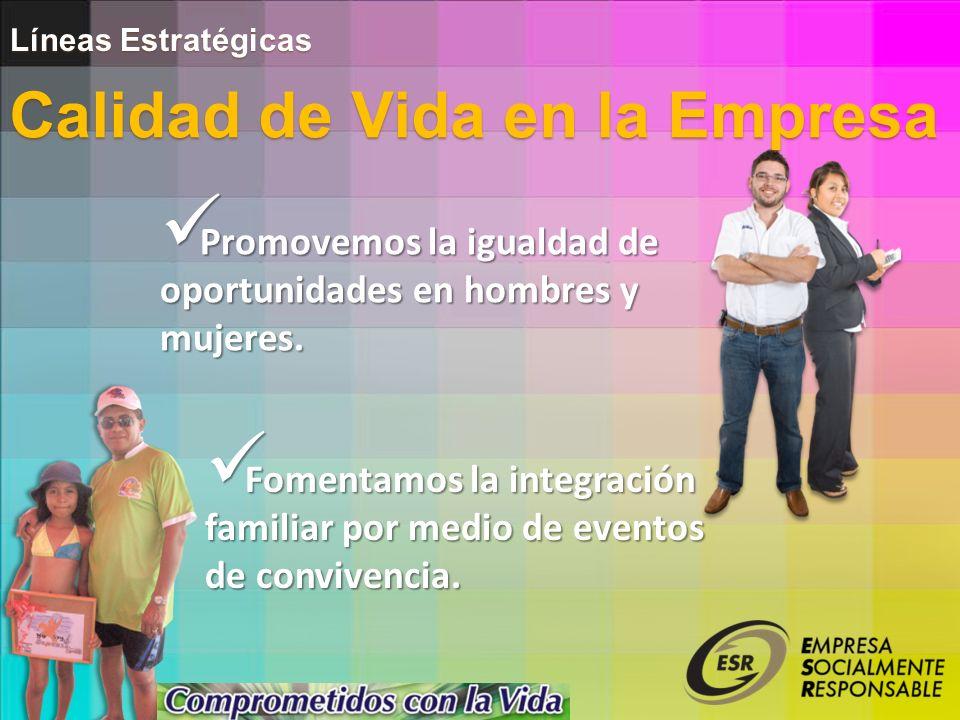 Líneas Estratégicas Promovemos la igualdad de oportunidades en hombres y mujeres.