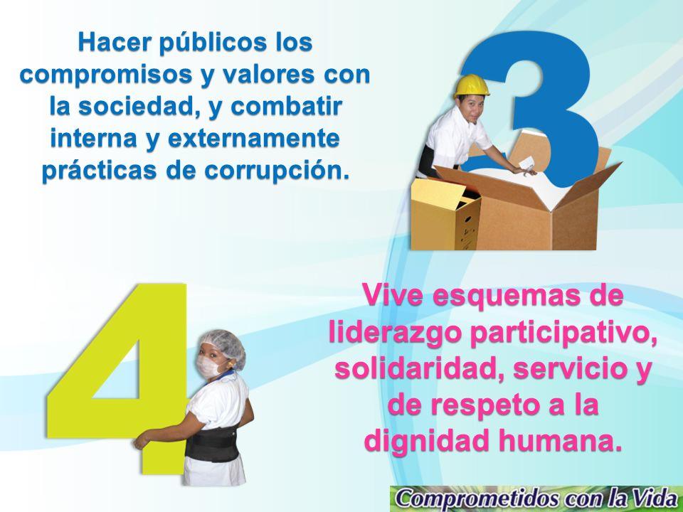 Vive esquemas de liderazgo participativo, solidaridad, servicio y de respeto a la dignidad humana.