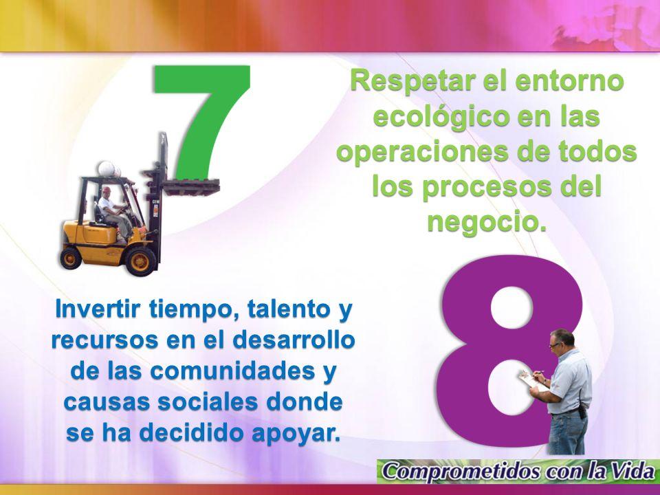 Respetar el entorno ecológico en las operaciones de todos los procesos del negocio.