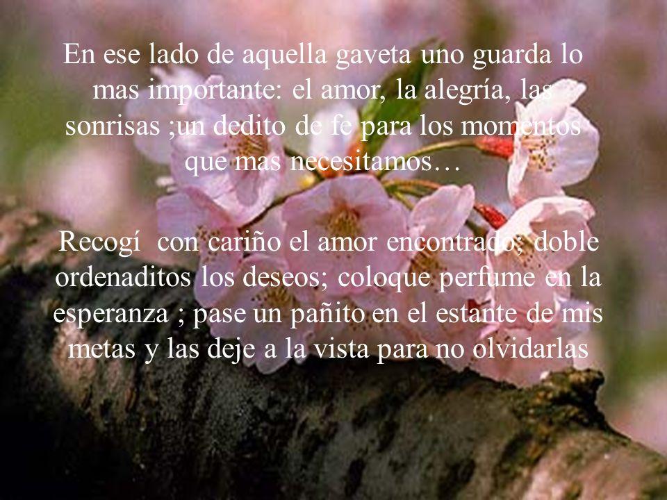 *Coloque en los estantes de abajo algunos recuerdos de *la infancia; en la gaveta de encima los de mi juventud* y colgada, bien frente a mi, coloque… Angie Tatiana Quevedo Noriega 9-8 26/07/2011