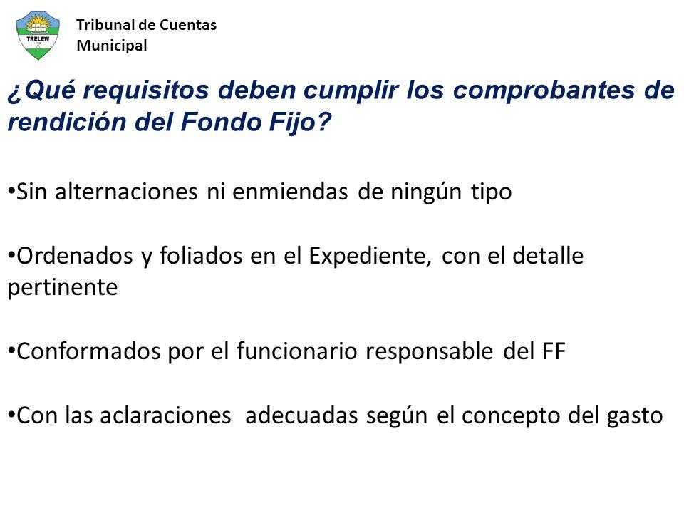 ¿Qué requisitos deben cumplir los comprobantes de rendición del Fondo Fijo.