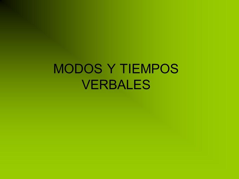 MODOS Y TIEMPOS VERBALES