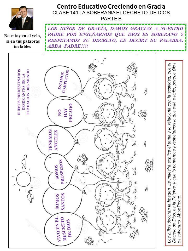 Centro Educativo Creciendo en Gracia No estoy en el velo, si en tus palabras inefables Los niños decoran la imagen.