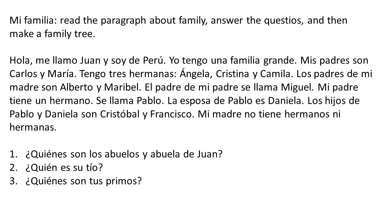 Mi familia: read the paragraph about family, answer the questios, and then make a family tree.