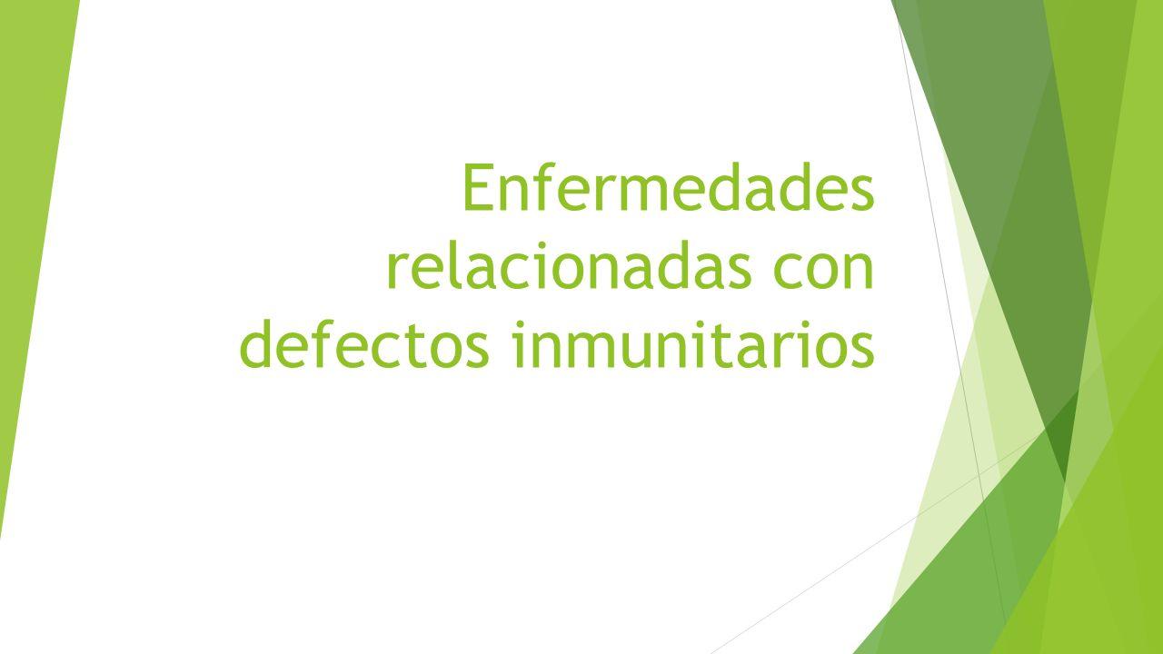 Enfermedades relacionadas con defectos inmunitarios