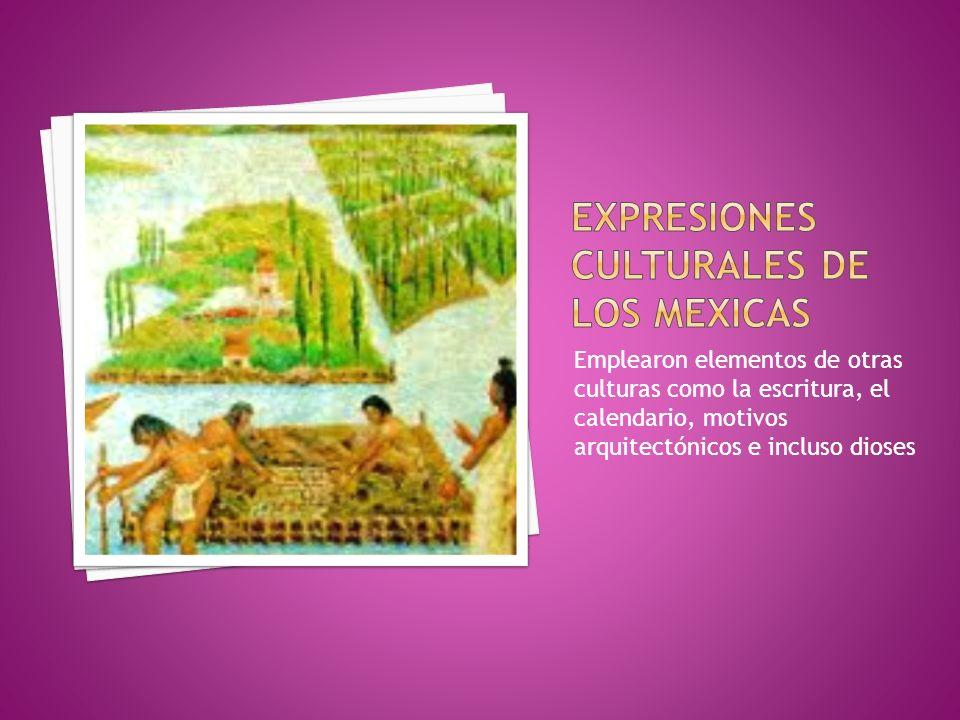 Emplearon elementos de otras culturas como la escritura, el calendario, motivos arquitectónicos e incluso dioses