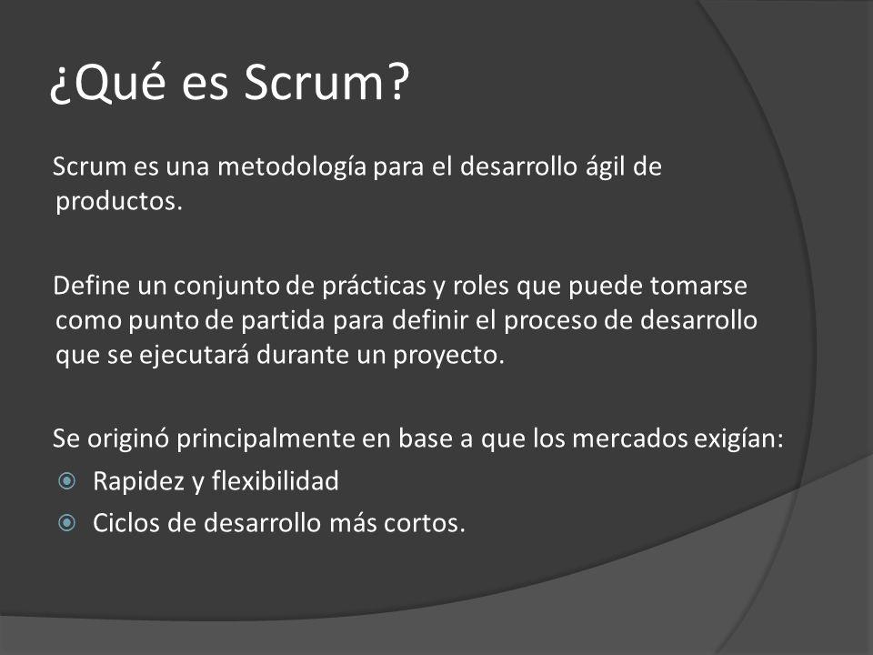 ¿Qué es Scrum. Scrum es una metodología para el desarrollo ágil de productos.