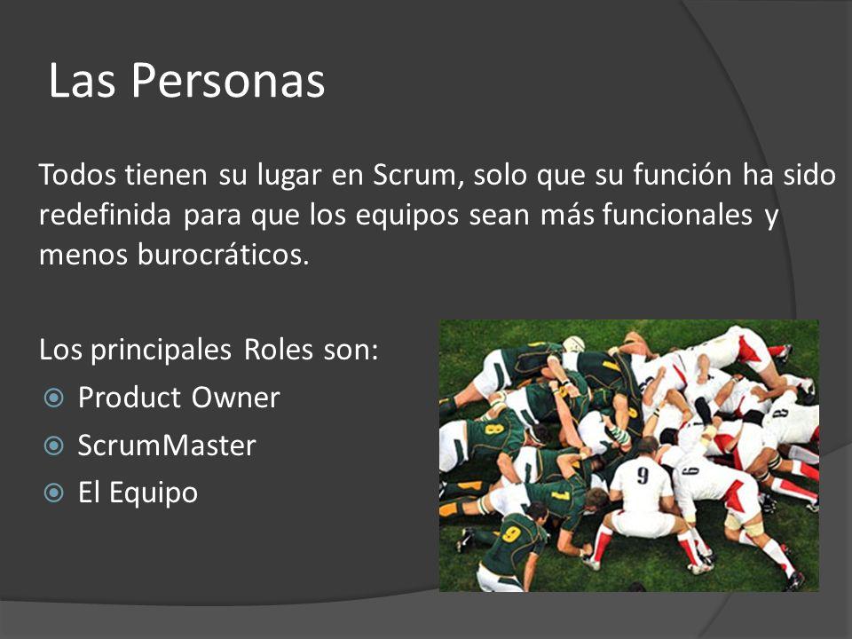 Las Personas Todos tienen su lugar en Scrum, solo que su función ha sido redefinida para que los equipos sean más funcionales y menos burocráticos.