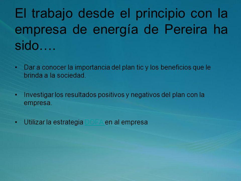 El trabajo desde el principio con la empresa de energía de Pereira ha sido….