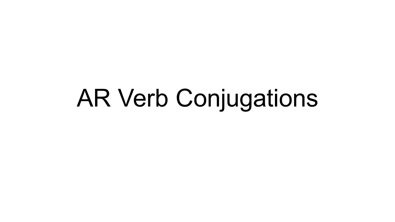 AR Verb Conjugations