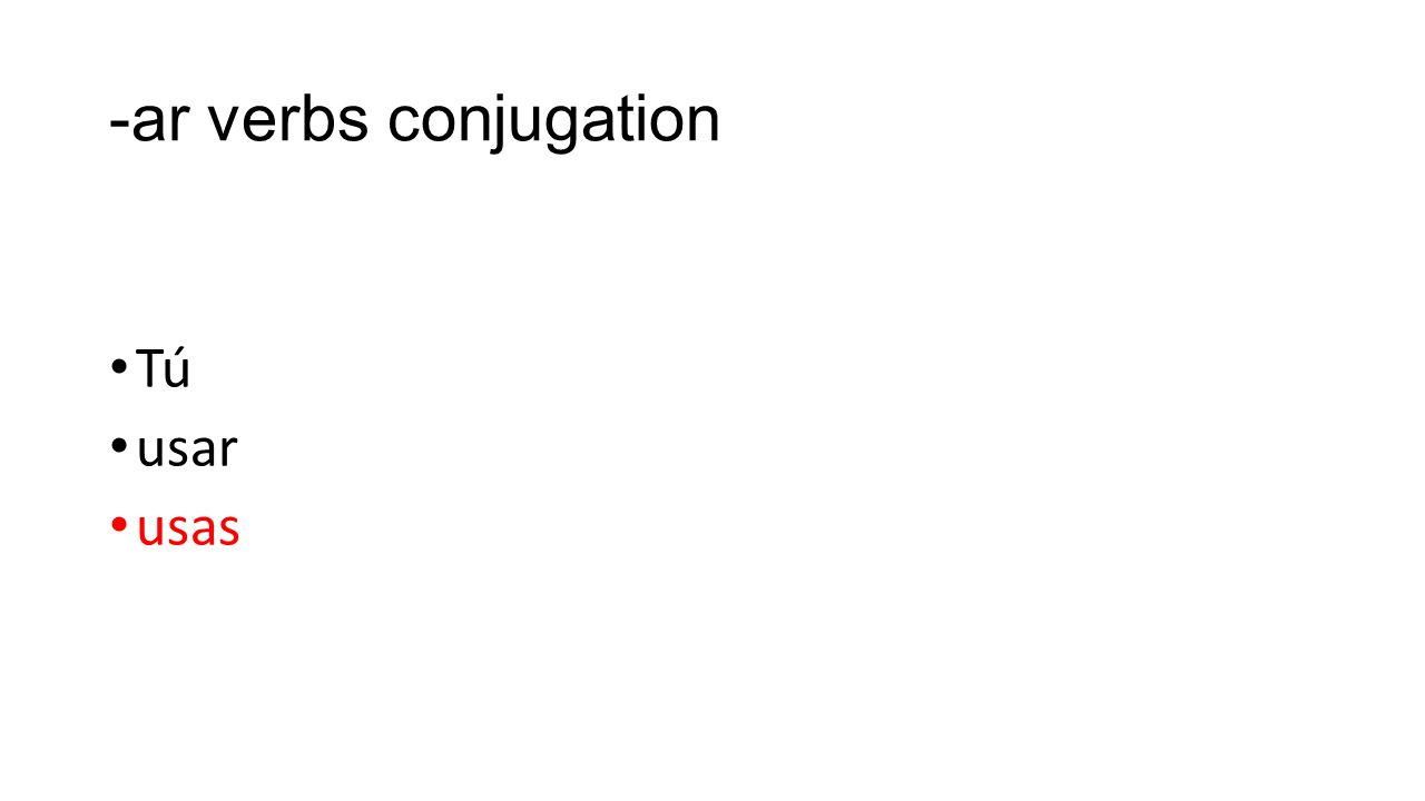 -ar verbs conjugation Tú usar usas