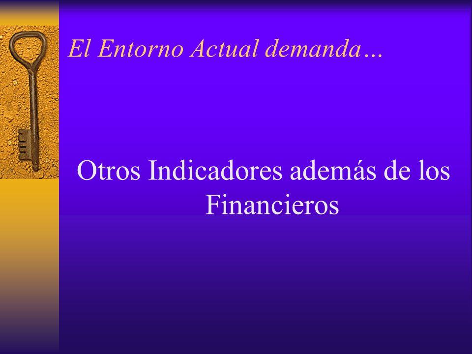  El Balanced Scoredcard es un conjunto de indicadores financieros y no financieros que buscan constituirse en un sistema de gestión estratégica.