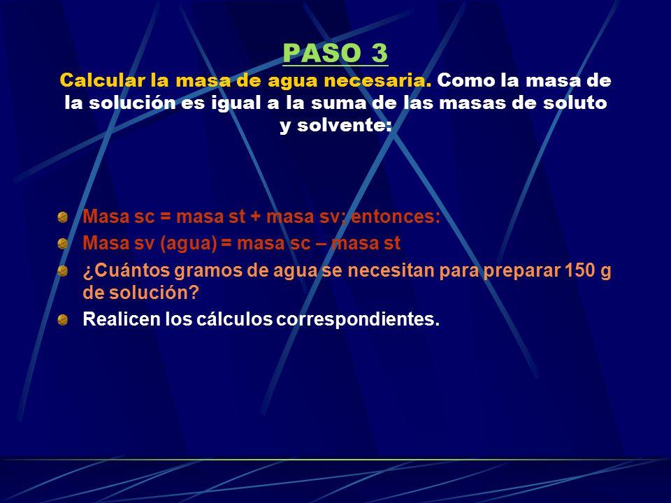 PASO 3 Calcular la masa de agua necesaria.