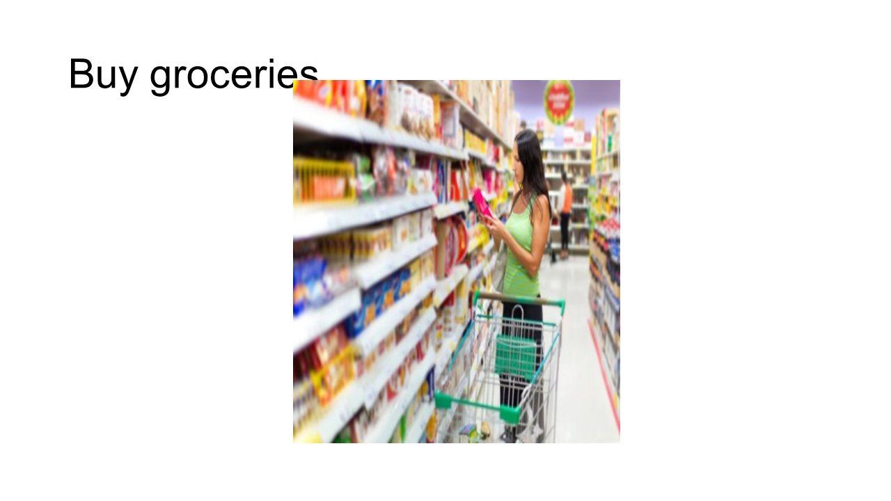 Buy groceries