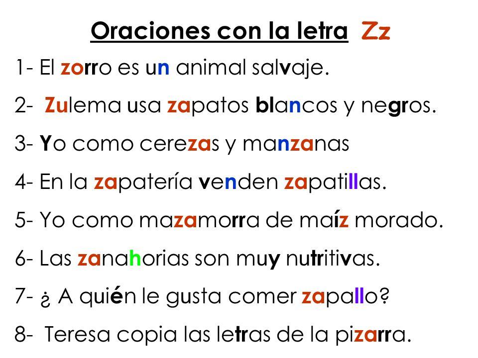 Oraciones con la letra Zz 1- El zorr o es u n animal sal v aje.