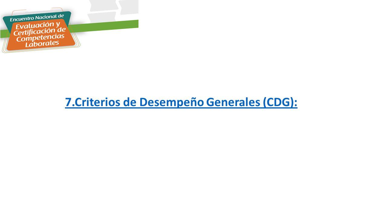 7.Criterios de Desempeño Generales (CDG):