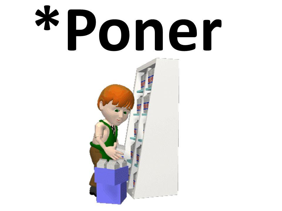*Poner