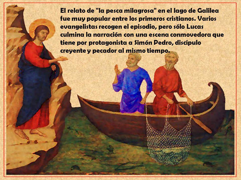 El relato de la pesca milagrosa en el lago de Galilea fue muy popular entre los primeros cristianos.